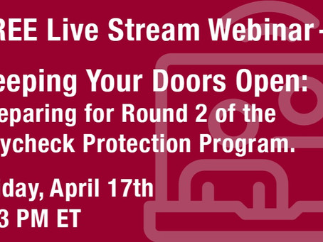 Live Stream Webinar: Keeping your doors open: Preparing for Round 2 of the PPP.