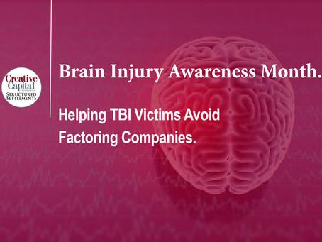 Brain Injury Awareness Month: Avoiding the Predatory Practice of Factoring.