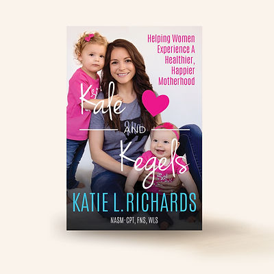 Kale and Kegels Healthy Motherhood Book
