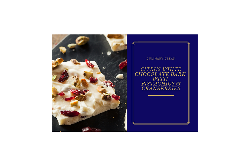 Recipe Card - Citrus White Chocolate Bark w/Pistachios & Cranberries