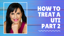 How to Treat a UTI Part 2