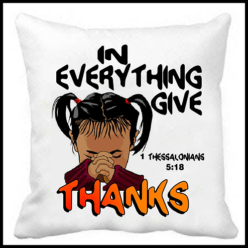 In Everything Give Thanks Prayer Pillow