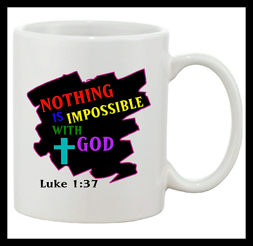Nothing is Impossible With God Coffee Mug
