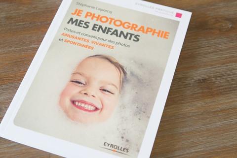 Le livre de la semaine: « Je photographie mes enfants » de Stephanie Leporcq