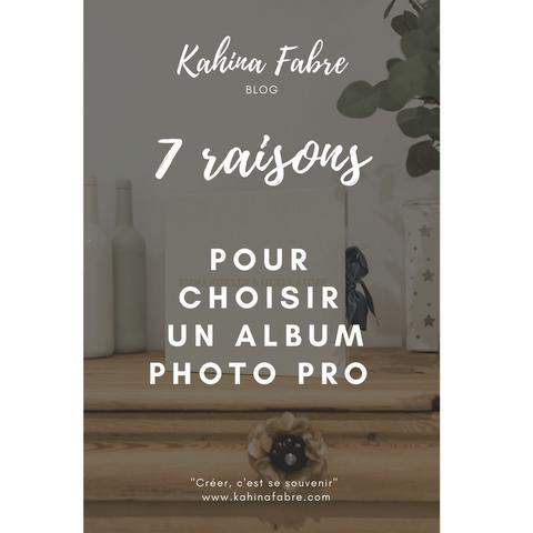 7 raisons pour choisir un album pro !