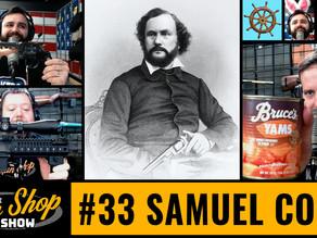 The Gun Shop Show #33 Samuel Colt