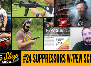 The Gun Shop Show #24 Suppressors with Pew Science