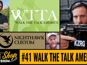 The Gun Shop Show #41 Walk the Talk America