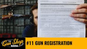 The Gun Shop Show #11 Gun Registration