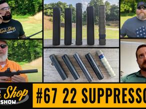 The Gun Shop Show #67 22 Suppressors