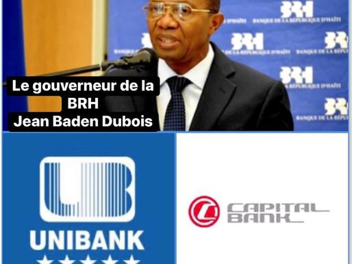 SECTEUR BANCAIRE : LA UNIBANK ET LA CAPITAL BANK, SANCTIONNÉES PAR LA BRH
