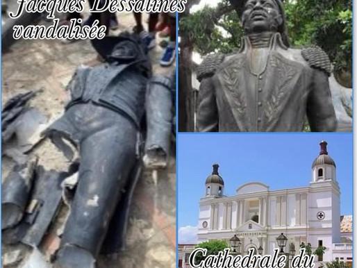 VANDALISME : DESTRUCTION DE LA STATUE JEAN-JACQUES DESSALINES, LE PÈRE DE LA NATION, AU CAP-HAITIEN