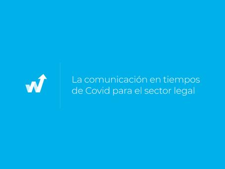 La comunicación en tiempos              de Covid para el sector legal