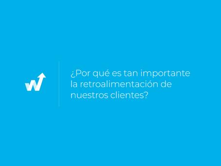 ¿Por qué es tan importante la retroalimentación de nuestros clientes?