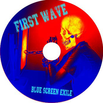 FIRST WAVE- BLUE SCREEN EXILE