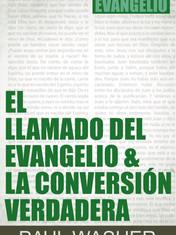 El llamado del evangelio & la conversión verdadera