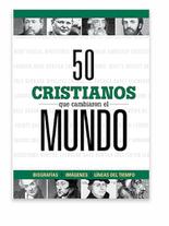 50 cristianos que cambiaron el mundo.png