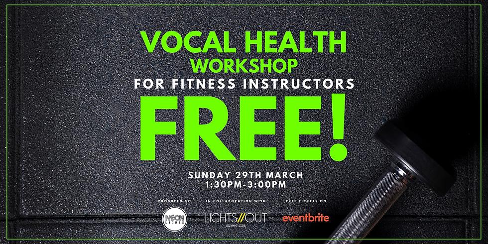 VOCAL HEALTH WORKSHOP For fitness Instructors
