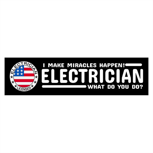 Bumper Stickers   Electricians Make Miracles Happen (3 Sizes)
