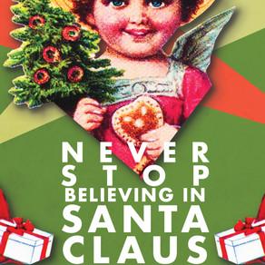 Never Stop Believing in Santa Claus