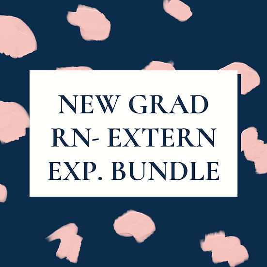 New Graduate RN- Extern/CNA Experience Bundle