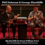 Big Bad Bill (Is Sweet William Now) - Phil Doleman & George Hinchliffe