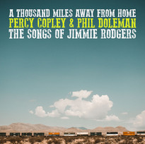 A Thousand Miles Away From Home - Phil Doleman & Percy Copley