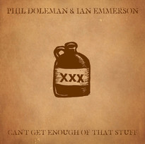 Can't Get Enough Of That Stuff - Phil Doleman & Ian Emmerson
