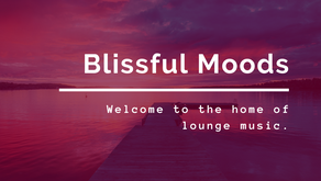 Blissful Moods, the home of lounge music.