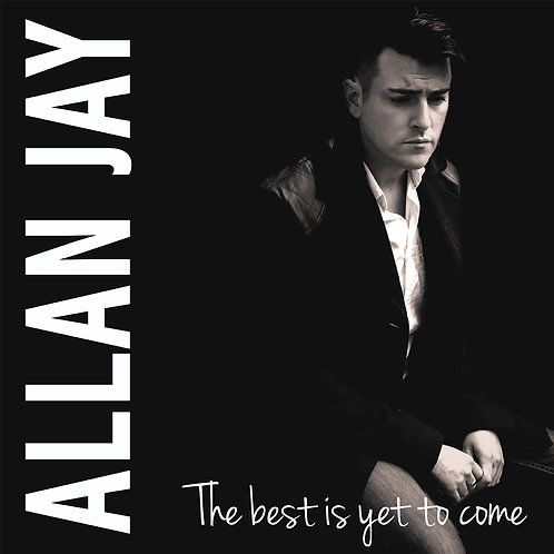 The best is yet to come (Allan Jay)