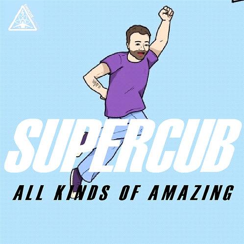 All Kinds of Amazing (Supercub)