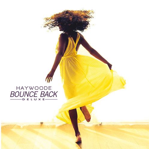 Bounce Back - DELUXE- 2 CD Album- Haywoode