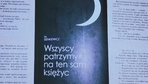 """""""Wszyscy patrzymy na ten sam księżyc"""" M. Sienkiewicz"""