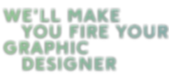 Fire-Your-Graphic-Designer.png