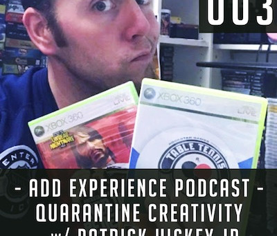 ADD Experience 003 – Quarantine Creations with Patrick Hickey Jr.