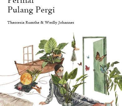 New Book: Percakapan Paling Panjang Perihal Pulang Pergi by Theoresia Rumthe and Weslly Johannes