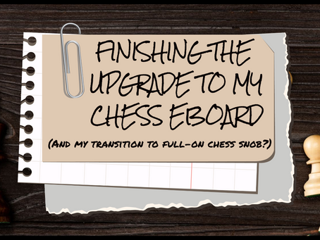 Finishing my upgrade to the Millennium ChessGenius Exclusive!
