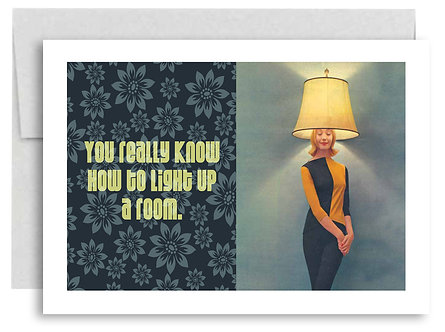 Birthday Card - You Really Know How To Light Up A Room - Item #344