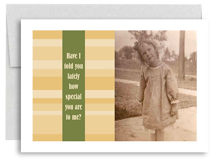 Birthday Card - Have I told You Lately How Special You Are To Me? - Item #314
