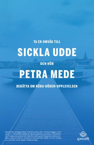 Ta en omväg till Sickla udde och hör Petra Mede berätta om nära-döden-upplevelsen