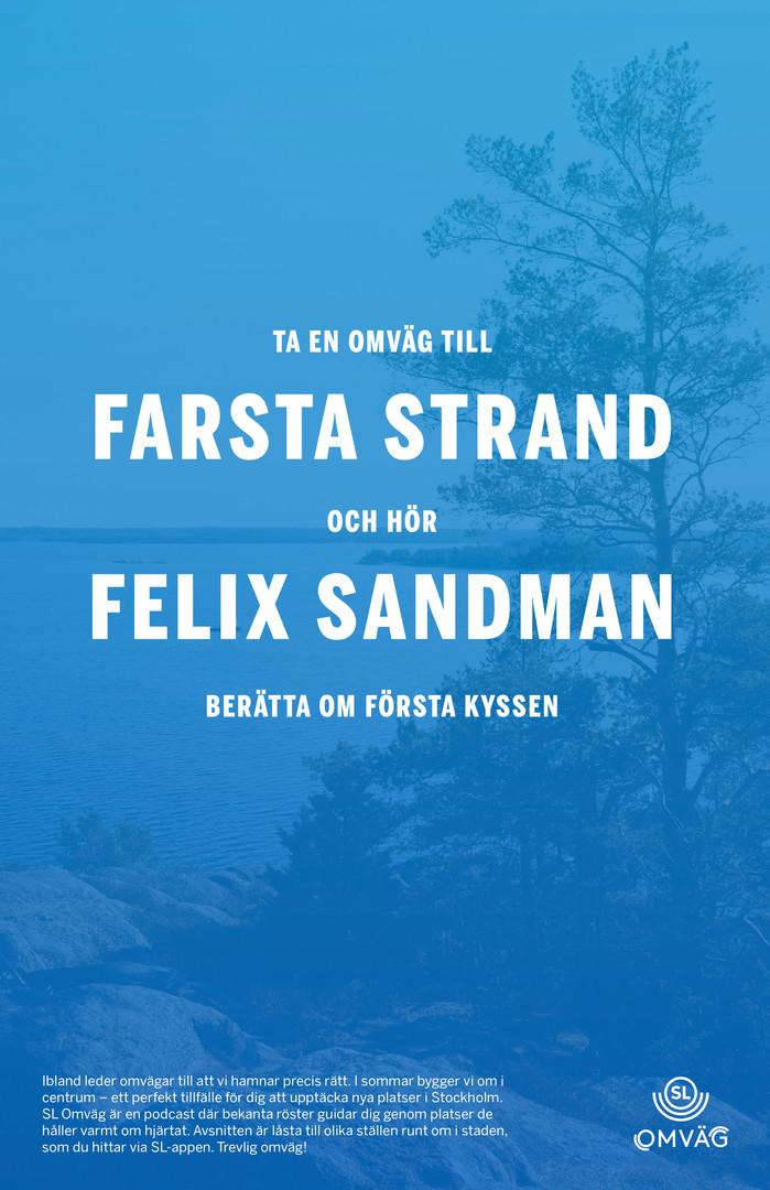 Ta en omväg till Farsta Strand och hör Felix Sandman berätta om första kyssen