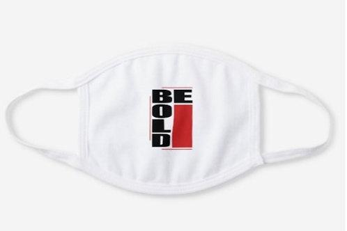 """""""Be Bold"""" Mask"""
