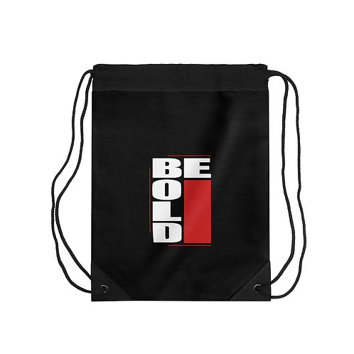 Be Bold Drawstring Bag