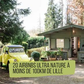 20 Airbnbs ultra nature à moins de 100kms de Lille