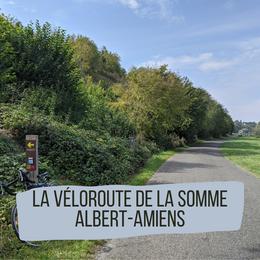 La Véloroute de la Somme : Albert-Amiens
