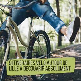 9 itinéraires à vélo autour de Lille à découvrir absolument !