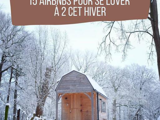 TOP 15 des Airbnb pour se lover à 2 cet hiver