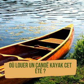 Où louer son Canoë-kayak cet été ?