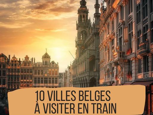 TOP 10 des villes Belges à moins de 2h de Lille sans voiture