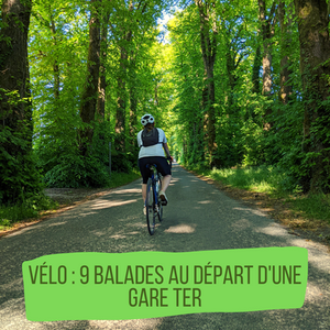 Vélo : 9 balades au départ d'une gare